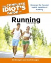 The Complete Idiot's Guide to Running, 3rd Edition - Bill Rodgers, Scott Douglas