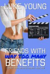Friends With Way Too Many Benefits - Luke Young