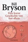 Eine kurze Geschichte von fast allem (German Edition) - Bill Bryson, Sebastian Vogel