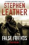 False Friends (The 9th Spider Shepherd Thriller) - Stephen Leather