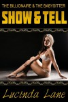Show and Tell (the Billionaire and the Babysitter) - Lucinda Lane