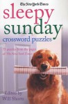 The New York Times Sleepy Sunday Crossword Puzzles: 75 Puzzles From the Pages of The New York Times - Will Shortz