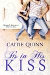 It's in His Kiss - Caitie Quinn