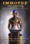 Imhotep The African: Architect of the Cosmos - Robert Bauval, Thomas Brophy