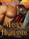 Master of the Highlands (Highlands; Veronica Wolff #1) - Veronica Wolff