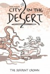 City in the Desert Volume 2: The Serpent King - Moro Rogers