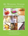 My Wedding Vendor Workbook & Organizer - Alex A. Lluch, Alex A. Lluch