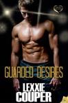 Guarded Desires - Lexxie Couper