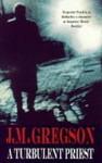 A Turbulent Priest (Inspector Peach #4) - J.M. Gregson