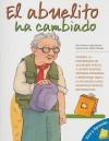 El Abuelito Ha Cambiado = Grandpa Has Changed - Pamela Pollack, Marta Fabrega, Meg Bellviso