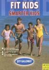 Fit Kids, Smarter Kids - Jeff Galloway