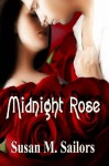 Midnight Rose - Susan M. Sailors