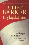 England, Arise: The People, the King and the Great Revolt of 1381 - Juliet Barker