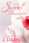 Sweet Possession - J. Daniels