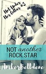 Not Another Rock Star (Hot Under Her Collar Book 3) - Amber Belldene