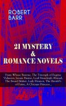 21 MYSTERY & ROMANCE NOVELS: From Whose Bourne, The Triumph of Eugéne Valmont, Jennie Baxter, Lord Stranleigh Abroad, The Sword Maker, Lady Eleanor, The Herald's of Fame, A Chicago Princess... - Robert Barr