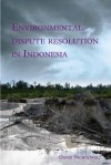 Environmental Dispute Resolution in Indonesia - David Nicholson
