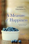 A Measure of Happiness by Lorrie Thomson (2015-08-25) - Lorrie Thomson