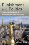 Punishment And Politics: Evidence And Emulation In The Making Of English Crime Control Policy - Michael H. Tonry