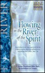 Flowing in the River of the Spirit - Larry Keefauver