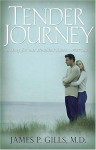 Tender Journey: A Story for Our Troubled Times, Part Two - James P. Gills