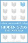 Hidden Gods: The Doorway - Anthony Masters, Hugh Colmer