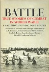 Battle; True Stories of Combat in World War II - Saturday Evening Post