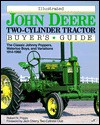 Illustrated John Deere Two-Cylinder Tractor Buyer's Guide - Robert N. Pripps