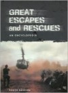 Great Escapes and Rescues: An Encyclopedia - Roger Howard