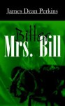 Bitter Mrs. Bill - James Perkins
