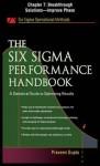 The Six SIGMA Performance Handbook, Chapter 7 - Breakthrough Solutions--Improve Phase - Praveen Gupta
