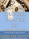 Tagged, You're It (a novelette) - Jamie Lee Scott