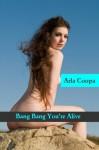 Bang Bang You're Alive - Arla Coopa