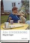 Meg eier ingen - Åsa Linderborg, Nina Aspen