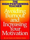 The High-Performing Teacher: Avoiding Burnout and Increasing Your Motivation - Lee Canter, Marlene Canter