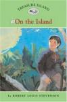Treasure Island #3: On the Island (Easy Reader Classics) (No. 3) - Robert Louis Stevenson, Catherine Nichols, Sally Wern Comport