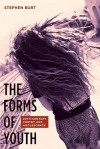 Forms of Youth - Stephen Burt