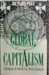 Global Capitalism: Theories of Societal Development - Richard Peet