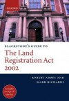 Blackstone's Guide to the Land Registration ACT 2002 - Robert M. Abbey, Mark Richards