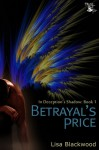 Betrayal's Price (In Deception's Shadow, # 1) - Lisa Blackwood