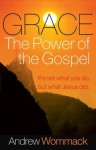 Grace: The Power of the Gospel - Andrew Wommack