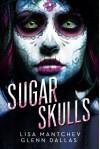 Sugar Skulls - Lisa Mantchev, Glenn Dallas