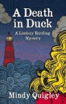 A Death in Duck (A Lindsay Harding Mystery, #2) - Mindy Quigley