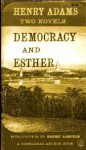 Democracy and Esther: Two Novels - Henry Adams