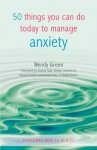 50 Things You Can Do Today to Manage Anxiety - Wendy Green, Joanna Sale