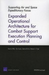 Supporting Air and Space Expeditionary Forces: Expanded Operational Architecture for Combat Support Execution Planning and Control - Patrick Mills