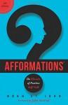 Afformations®: The Miracle of Positive Self-Talk - Noah St. John, John Assaraf
