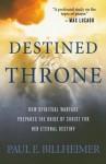 Destined for the Throne: How Spiritual Warfare Prepares the Bride of Christ for Her Eternal Destiny - Paul E. Billheimer, Billy Graham