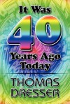 It Was 40 Years Ago Today - Thomas Dresser