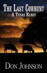 The Last Cowhunt: A Texas Elegy - Don Johnson